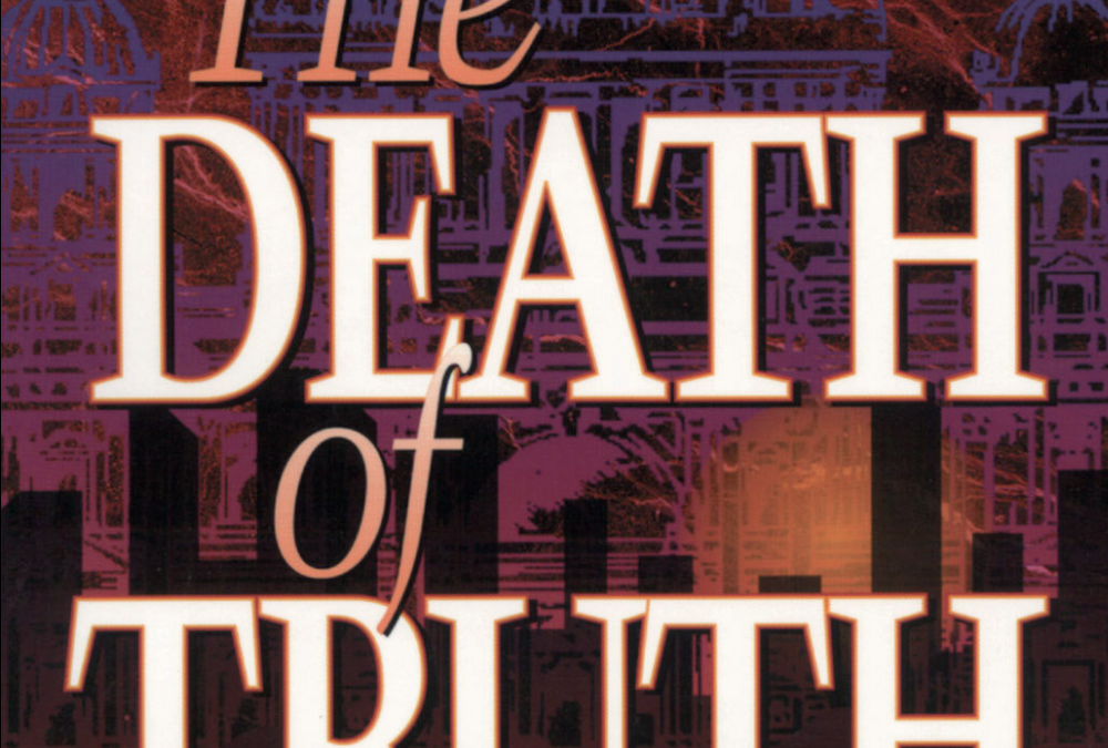 The Death of Truth (Understanding Postmodernism)