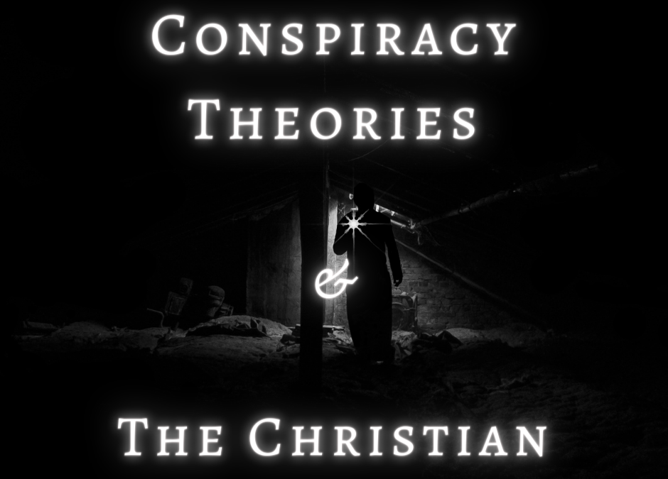 Conspiracy Theories and the Christian